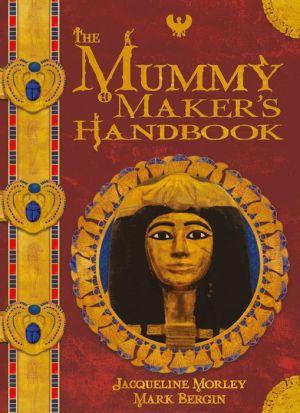 The Mummy Maker's Handbook