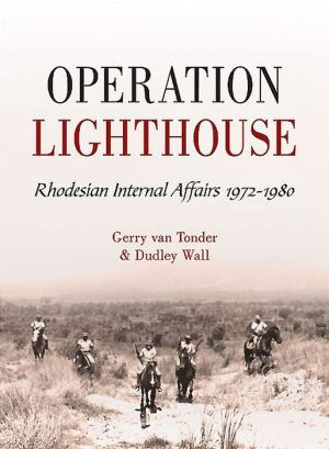 Operation Lighthouse: Rhodesian Internal Affairs, 1972-1980