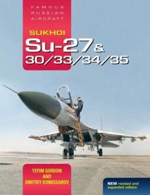 Book Sukhoi Su-27 & 30/33/34/35: Famous Russian Aircraft