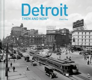 Detroit: Then and Now