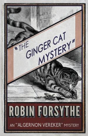 The Ginger Cat Mystery: An Algernon Vereker Mystery