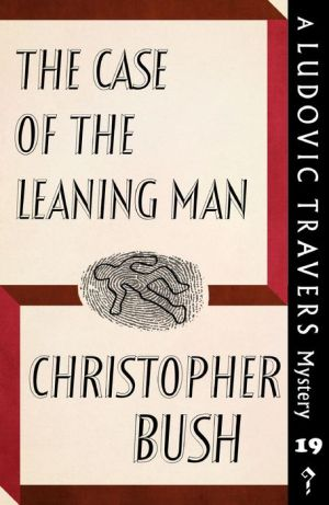 The Case of the Leaning Man: A Ludovic Travers Mystery