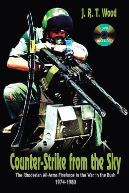 Counter-Strike from the Sky: The Rhodesian All-Arms Fireforce in the War in the Bush, 1974-1980