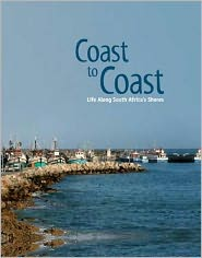 Coast to Coast -: Life Along South Africa's Shores (PagePerfect NOOK Book)