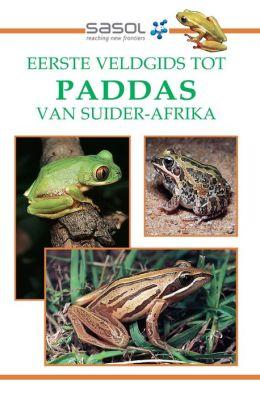 Sasol Eerste Veldgids tot Paddas van Suider Afrika