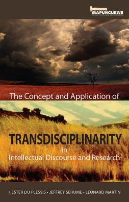 The Concept and Application of Transdisciplinarity in Intellectual Discourse and Research