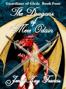 The Dragons of Mere Odain [The Guardians of Glede Book 4]