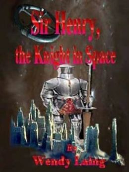 Sir Henry, Knight In Space