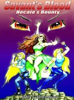 Hecate's Bounty [Savant's Blood Series Book 2]