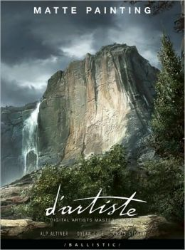 D'artiste: Matte Painting. Digital Artists Master Class