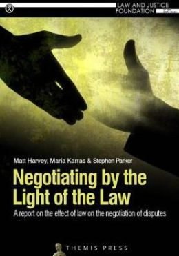 Negotiating by the Light of the Law: A Report on the Effect of Law on the Negotiation of Disputes