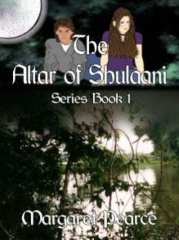 Altar of Shulaani [Altar of Shulaani Series Book 1]
