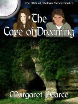 The Cave of Dreaming [The Altar of Shulaani Series Book 2]
