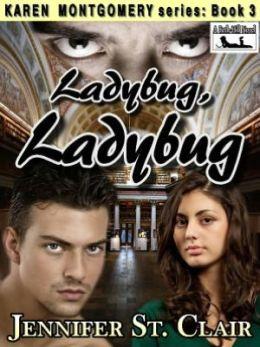 Ladybug, Ladybug [Karen Montgomery Series Book 3]