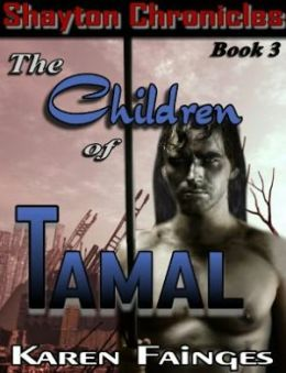 The Children of Tamal [The Shayton Chronicles Book 3]