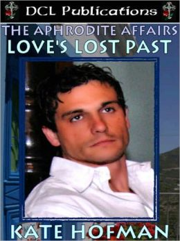 The Aphrodite Affairs: Love's Lost Past