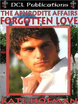 The Aphrodite Affairs: Forgotten Love