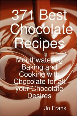 371 Best Chocolate Recipes