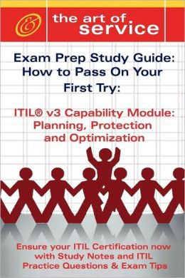 Itil V3 Service Capability Ppo Certification Exam Preparation Course In A Book For Passing The Itil V3 Service Capability Ppo Exam - The How To Pass On Your First Try Certification Study Guide