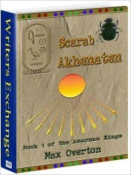 The Amarnan Kings Book 1: Scarab - Akhenaten