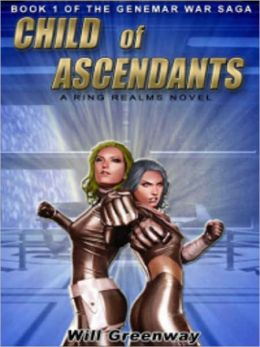 A Ring Realms Novel: War of the Genemar Series Book 1: Child of Ascendants