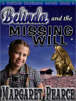 Belinda and the Missing Will [A Belinda Robinson Novel Book 3]