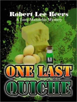 One Last Quiche [Tony Mandolin Mystery Book 2]