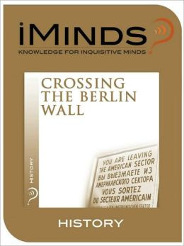 Crossing The Berlin Wall