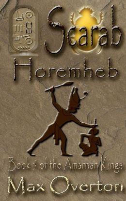 The Amarnan Kings Book 5: Horemheb