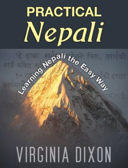 Practical Nepali: Learning Nepali the Easy Way