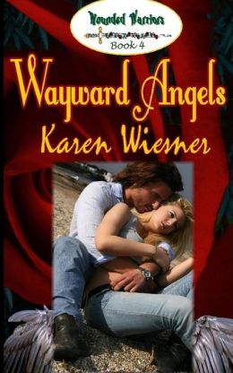Wounded Warriors Series, Book 4: Wayward Angels