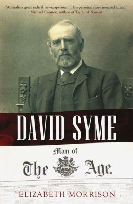 David Syme: Man of The Age