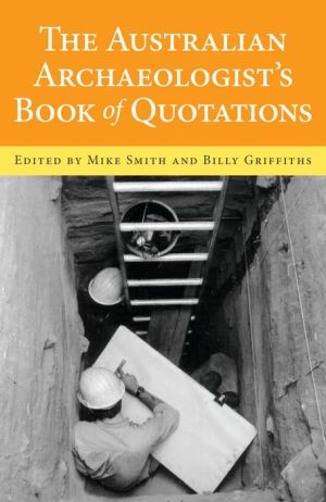 The Australian Archaeologist's Book of Quotations