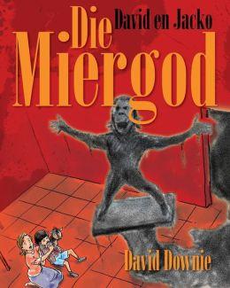 David En Jacko: Die Miergod (Afrikaans Edition)