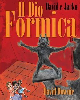 David E Jacko: Il Dio Formica (Italian Edition)