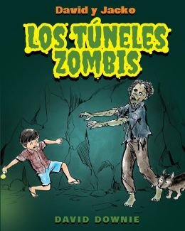 David y Jacko: Los T??neles Zombis (Spanish Edition)