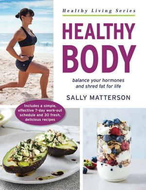 Healthy Body: Master Your Hormones, Create Your Physique