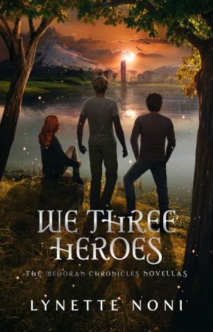 Book We Three Heroes: A Companion Volume to the Medoran Chronicles