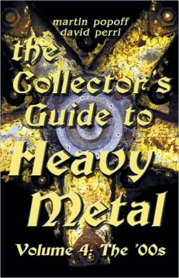 The Collector's Guide to Heavy Metal: The '00s