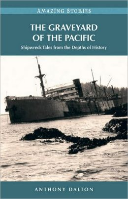 Graveyard of the Pacific, The: Shipwreck Stories from the Depths of History