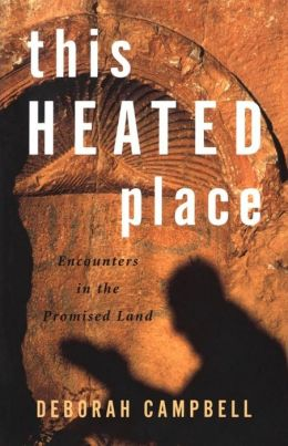 This Heated Place: Encounters in the Promised Land