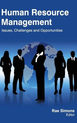 Human Resource Management: Issues, Challenges and Opportunities