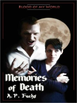 Memories of Death (Blood of my World Novella Two): A Paranormal Romance