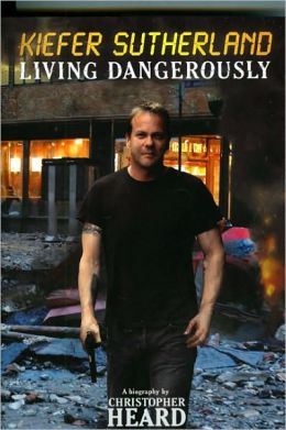 Kiefer Sutherland: Living Dangerously