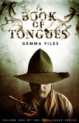 A Book of Tongues: Volume One of the Hexslinger Series