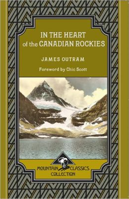 In the Heart of the Canadian Rockies (Mountain Classics Collection #3)
