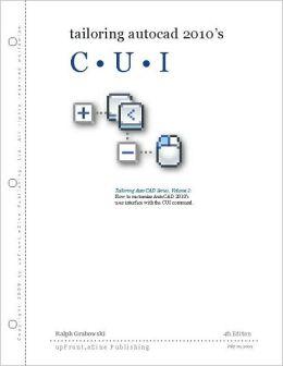 Tailoring AutoCAD CUI 2010