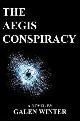 The Aegis Conspiracy: A Novel