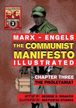 The Communist Manifesto (Illustrated) - Chapter Three: The Proletariat