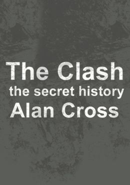 The Clash: the secret history